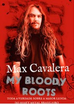 Max Cavalera : My Bloody Roots